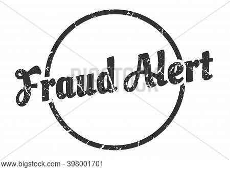 Fraud Alert Sign. Fraud Alert Round Vintage Grunge Stamp. Fraud Alert