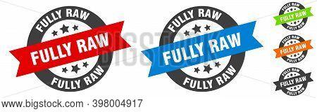 Fully Raw Stamp. Fully Raw Round Ribbon Sticker. Tag