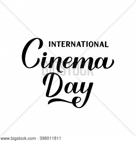 International Cinema Day Calligraphy Hand Lettering Isolated On White. Vector Template For Logo Desi