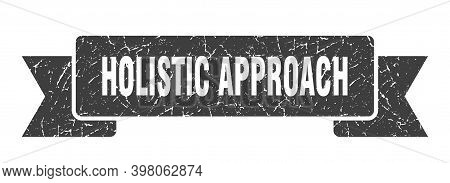 Holistic Approach Ribbon. Holistic Approach Grunge Band Sign. Holistic Approach Banner