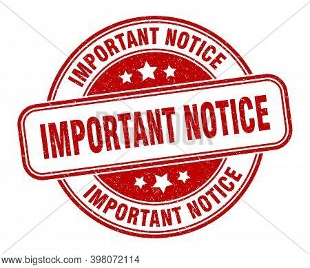Important Notice Stamp. Important Notice Round Grunge Sign. Label