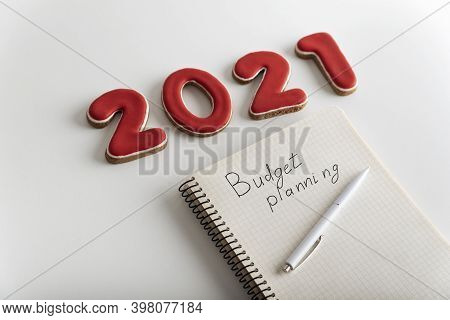Numbers 2021 And Notebook Labeled Budget Planning. Budget For 2021