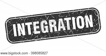 Integration Stamp. Integration Square Grungy Black Sign