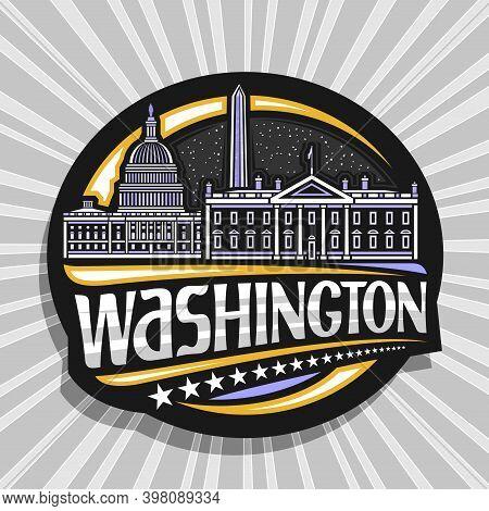 Vector Logo For Washington, Black Decorative Badge With Illustration Of Famous Washington City Scape