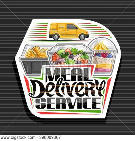 Vector Logo For Meal Delivery Service, Decorative Signage With Illustration Of Yellow Delivery Van,