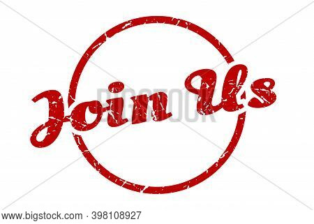 Join Us Sign. Join Us Round Vintage Grunge Stamp. Join Us