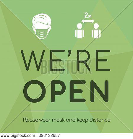 We Are Open After Quarantine Vector Flat Banner Design. Wear Mask And Keep Safe Social Distance Sign