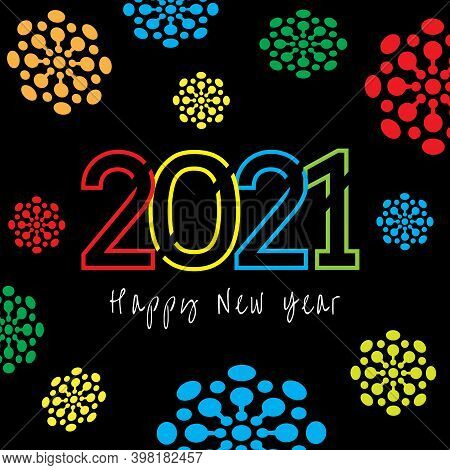 New Year 2021 Colorful Text Vector Design On Black Background - Happy New Year 2021 Firework Illustr