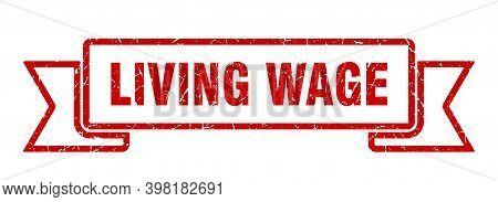 Living Wage Ribbon. Living Wage Grunge Band Sign. Living Wage Banner