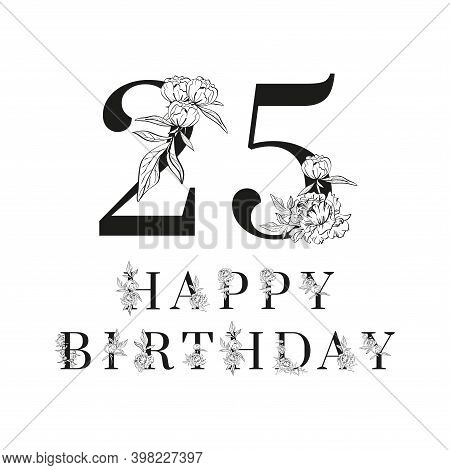 Black Number Twenty Five And Phrase Happy Birthday Decorated With Elegant Floral Pattern On White Ba