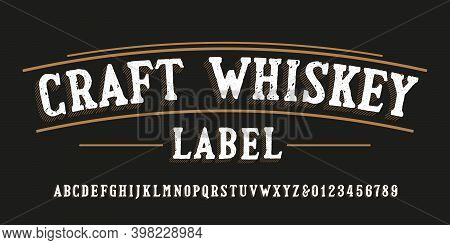 Craft Whiskey Label Alphabet Font. Hand Drawn Messy Letters And Numbers. Stock Vector Typescript For