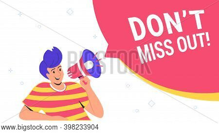 Do Not Miss Out Community Announcement With Loud Megaphone. Flat Vector Illustration Of Cute Man Hol
