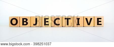 Objective Symbol. Word 'objective' Written On Wooden Blocks. Business And Objective Concept. Copy Sp