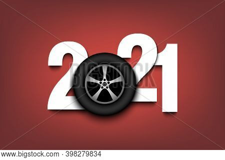 New Year Numbers 2021 And Car Wheel On An Isolated Background. Creative Design Pattern For Greeting