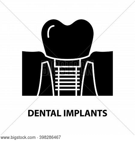 Dental Implants Icon, Black Vector Sign With Editable Strokes, Concept Illustration