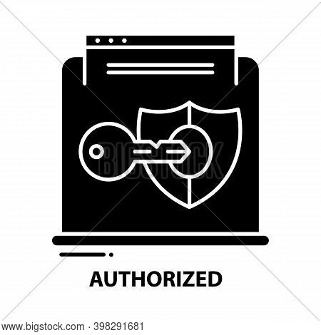 Authorized Icon, Black Vector Sign With Editable Strokes, Concept Illustration