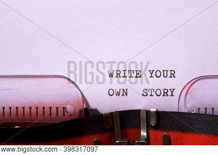 Write your own story phrase written with a typewriter.