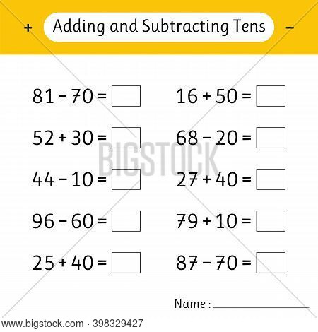 Adding And Subtracting Tens. Mathematics. Math Worksheets For Kids. Development Of Logical Thinking.