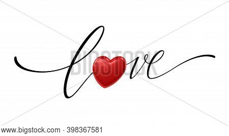 Happy Valentines Day Lettering Love With Realistic Shiny Red Heart Isolated On White Background. For
