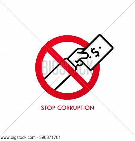 Stop Corruption. No Corruption. Corruption In Prohibition Sign. International Anti Corruption Day. P