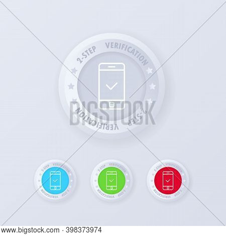 Two Step Authentication Button In 3d Style. Two Step Authentication Icon Set. Vector Illustration