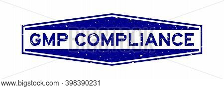 Grunge Blue Gmp (abbreviation Good Manufacturing Practice) Compliance Word Hexagon Rubber Seal Stamp