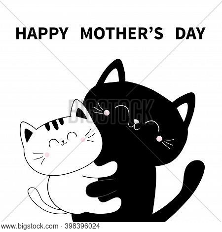 Happy Mothers Day. Cat Holding Kitten. Hugging Family. Hug, Embrace, Cuddle. Cute Funny Cartoon Char