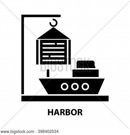 Harbor Icon, Black Vector Sign With Editable Strokes, Concept Illustration