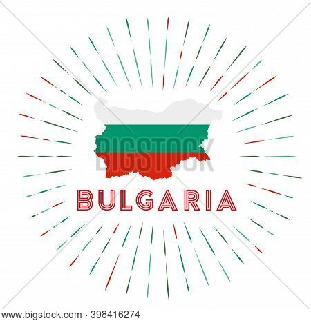 Bulgaria Sunburst Badge. The Country Sign With Map Of Bulgaria With Bulgarian Flag. Colorful Rays Ar