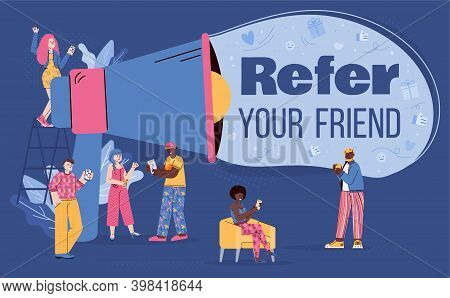 Conceptual Banner With Shout In Megaphone - Refer Your Friend. Teamwork In Marketing And Business, R
