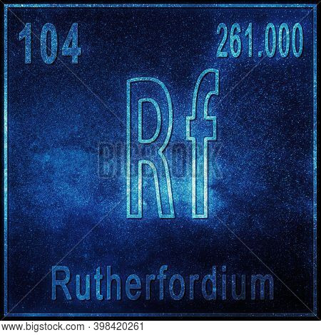Rutherfordium Chemical Element, Sign With Atomic Number And Atomic Weight, Periodic Table Element