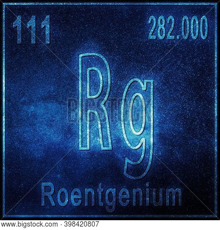 Roentgenium Chemical Element, Sign With Atomic Number And Atomic Weight, Periodic Table Element