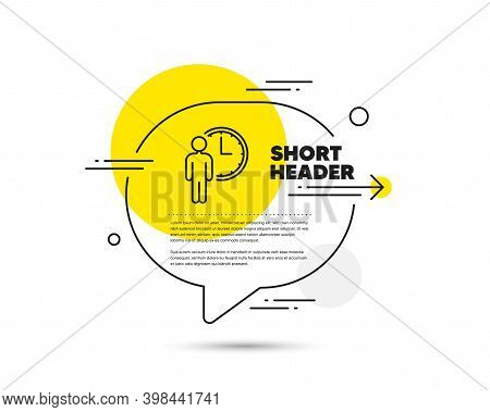 Person Waiting Line Icon. Speech Bubble Vector Concept. Service Time Sign. Clock Symbol. Waiting Lin