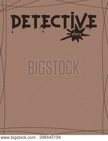A Detective Board To Formalize Your Investigations. The Inscription In Paint On The Wall Is A Detect