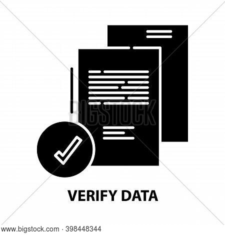 Verify Data Icon, Black Vector Sign With Editable Strokes, Concept Illustration