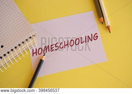 Word Writing Text Homeschooling Business Concept For Homeschooling Online Education Elearning Messen