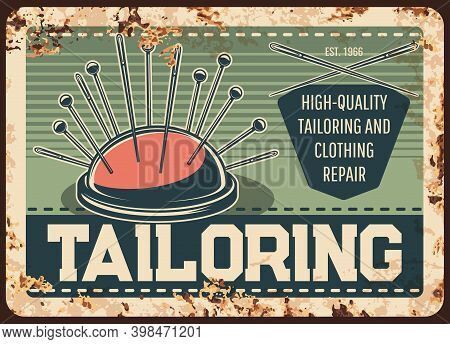 Tailor Shop Metal Plate Rusty, Sewing Clothes And Repair Atelier, Vector Retro Poster. Tailoring And
