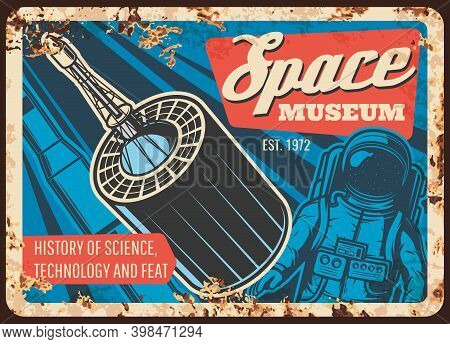 Space Museum Vector Rusty Metal Plate With Astronaut, Rocket And Satellite. History Of Science, Tech