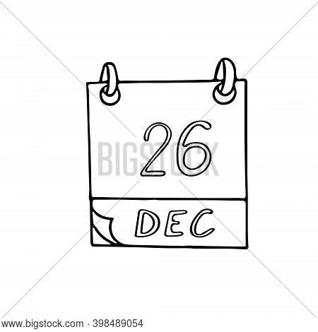 Calendar Hand Drawn In Doodle Style. December 26. Boxing Day, Kwanza, Date. Icon, Sticker Element Fo