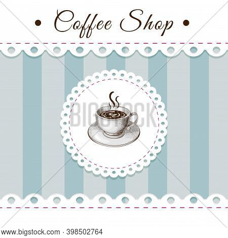 Coffee House Retro Poster Or Banner Design With Cup Of Coffee, Lacy Paper Frame On Blue Striped Back