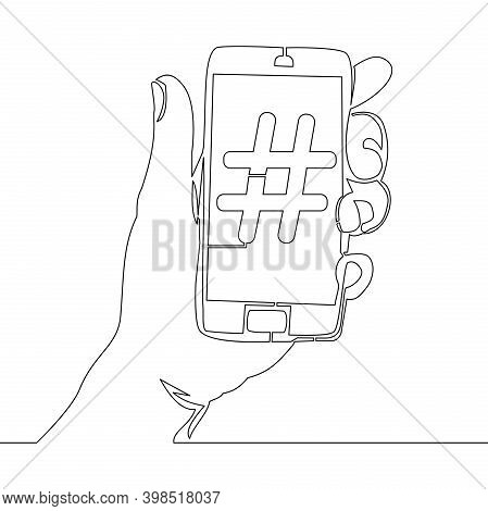 Continuous One Single Line Drawing Hand Hold Smartphone With Hashtag Media Influence Icon Vector Ill