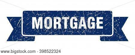 Mortgage Ribbon. Mortgage Grunge Band Sign. Mortgage Banner