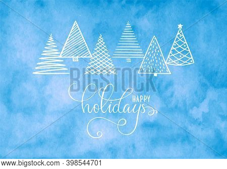 Happy Holidays Hand Drawn Brush Pen Lettering. Blue Watercolor Textured Background And Doodle Christ