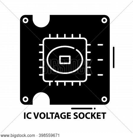 Ic Voltage Socket Icon, Black Vector Sign With Editable Strokes, Concept Illustration