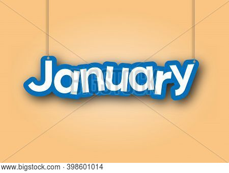 January. A Sign With The Name Of The Month Of The Year Hangs On The Ropes. Vector Illustration For D