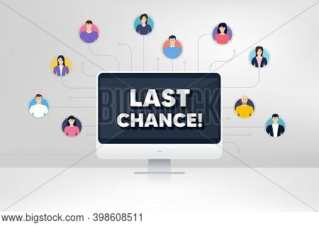 Last Chance Sale. Remote Team Work Conference. Special Offer Price Sign. Advertising Discounts Symbo