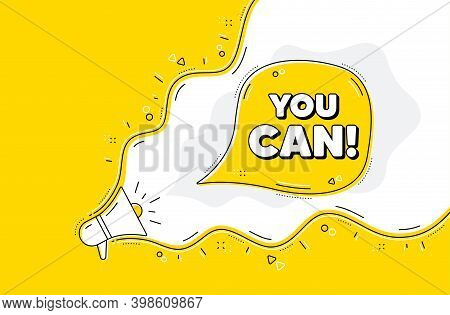 You Can Motivation Message. Loudspeaker Alert Message. Motivational Slogan. Inspiration Phrase. Yell