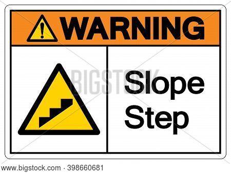 Warning Slope Step Symbol, Vector Illustration, Isolate On White Background Label. Eps10