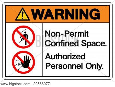 Warning Non Permit Confined Space Authorized Personnel Only Symbol Sign, Vector Illustration, Isolat