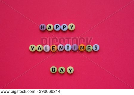 Valentine's Day Holiday.love And Relationship Concept. Valentine's Day Inscription From Small Multic